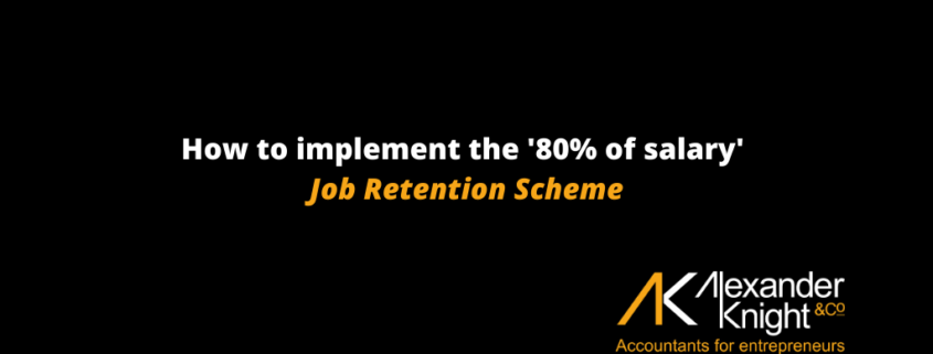 How to implement the '80% of salary' Job Retention Scheme